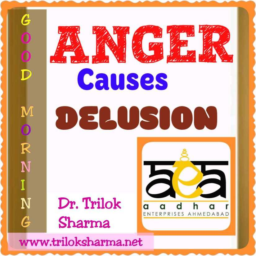 anger causes dilusion